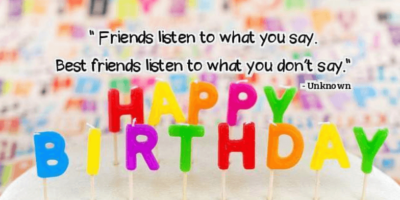 Happy Birthday Quotes For A Close Friend