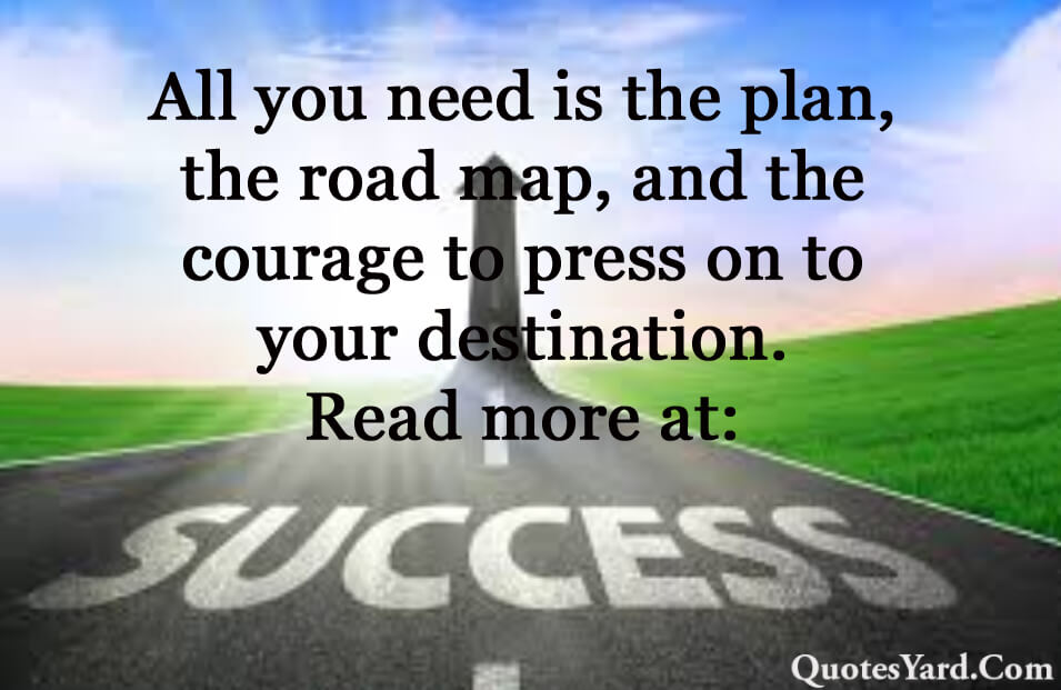 Top 20 The Road to Success Quotes For Life - Quotes Yard
