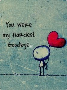 Hardest Goodbye Quote
