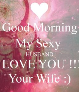Husband Good Morning