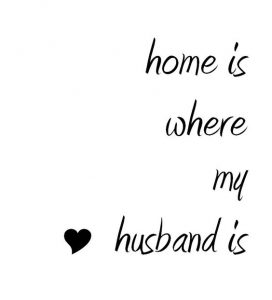 Husband Home Quote