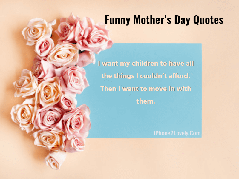 Best Funny Quotes Jokes Mothers Day