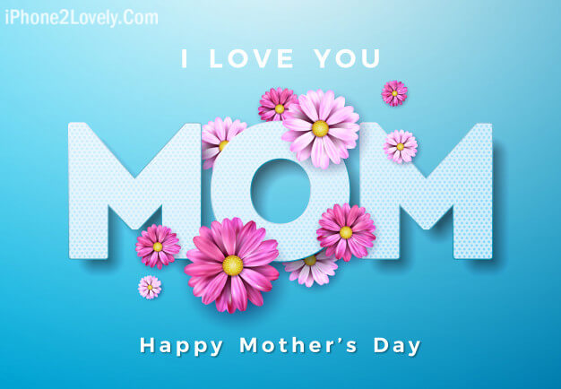 I Love You Mom Hd Mothers Day Wallpaper
