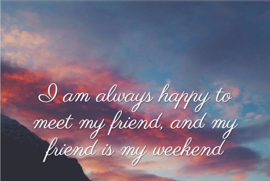 Weekend Quotes And Pic